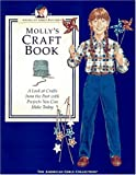 Molly's Craft Book: A Look at Crafts from the Past With Projects You Can Make Today (AMERICAN GIRLS PASTIMES)
