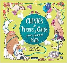 Cuentos de perros y gatos para pasar el rato / Stories of ...