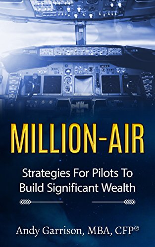 Million-Air: Exclusive Strategies For Pilots To Build Significant Wealth - Exclusive Air