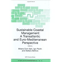 Sustainable Coastal Management: A Transatlantic and Euro-Mediterranean Perspective: Proceedings of the NATO Advanced Research Workshop (Nato Science Series: IV:)