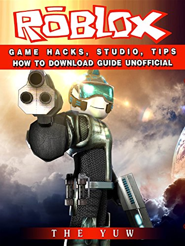 Roblox Game Hacks Studio Tips How To Download Guide Unofficial