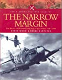 img - for Narrow Margin: The Battle of Britain and the Rise of Air Power 1930-1949 (Pen and Sword Military Classics) book / textbook / text book