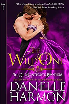 The Wild One (The De Montforte Brothers, Book 1) by [Harmon, Danelle]