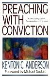 Preaching with Conviction, Kenton Anderson, 0825420202