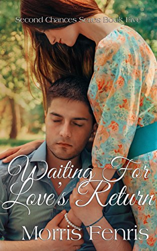 Waiting for Love's Return (Second Chances Series Book 5) by [Fenris, Morris]