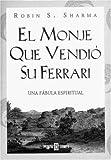 El Monje Que Vendio Su Ferrari, Robin S. Sharma, 140000182X