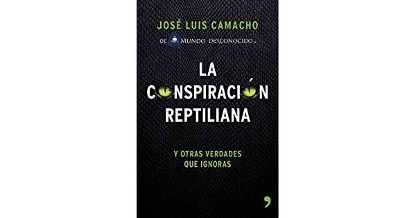 Amazon.com: La conspiración reptiliana: Y otras verdades que ...