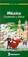 Guia Verde. Mexico - Guatemala - Belice (en espagnol) par Michelin