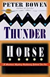 Thunder Horse, Peter Bowen, 0312183038