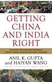 Getting China and India Right, Anil K. Gupta and Haiyan Wang, 0470284242