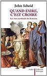Quand faire, c'est croire : Les rites sacrificiels des Romains par Scheid