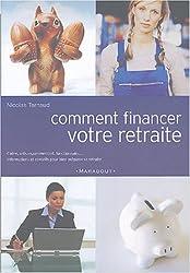 Comment financer votre retraite