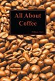 All About Coffee, Ukers, William H., 0810340925
