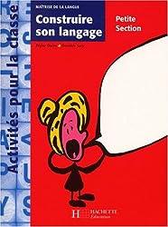 Maîtrise de la langue Maternelle Petite section Construire son langage