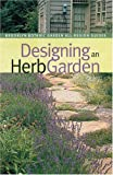 Designing an Herb Garden (Brooklyn Botanic Garden All-Region Guide)