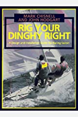 Rig Your Dinghy Right: A Design and Installation Guide for Racing Sailors Paperback