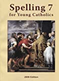 Spelling 7 for Young Catholics, Seton Staff, 160704014X