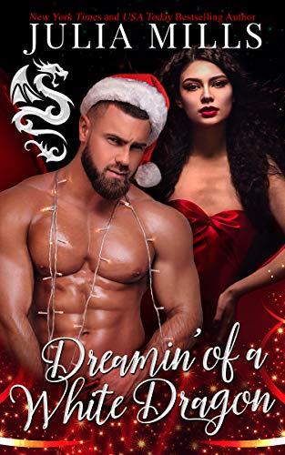 Callies Dragon - Dreamin' of a White Dragon (Dragon Guard Book 36)