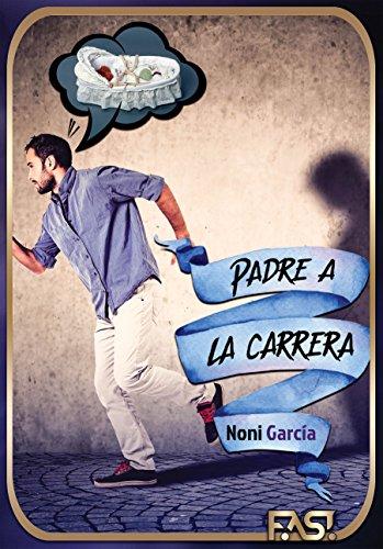 Padre a la carrera (Spanish Edition)