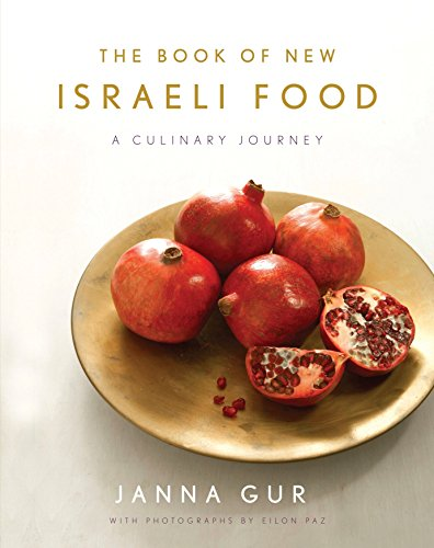 The Book of New Israeli Food: A Culinary ()