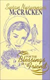 For the Blessings of a Friend, Susan Nyswonger McCracken, 0944350550