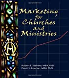 Marketing for Churches and Ministries, Robert E. Stevens and David L. Loudon, 1560241772