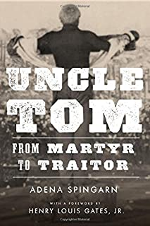Uncle Tom: From Martyr to Traitor