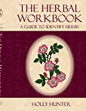 The Herbal Workbook: A guide to identify herbs