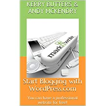 Start Blogging with WordPress.com: You can have a professional website for free!