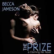 The Prize: Claiming Her, Book 3   Becca Jameson