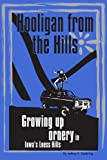 Hooligan from the Hills: Growing up Ornery in Iowa's Loess Hills, Jeffrey D. Deitering, 0557000408