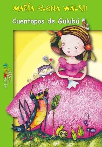 Cuentopos de Gulupu/Gulubu's Tales (Alfawalsh) (Spanish Edition)