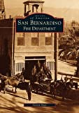 San Bernardino Fire Department (CA) (Images of America)