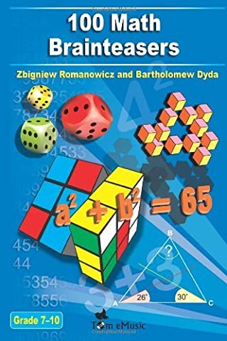 By Zbigniew Romanowicz - 100 Math Brainteasers (Grade 7, 8, 9, 10). Arithmetic, Algebra and Geometry Brain Teasers, Puzzles, Games and Problems with Solutions: Math olympiad contest problems for elementary and middle schools (The Contest Problem Book Viii)