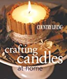 Country Living Crafting Candles At Home