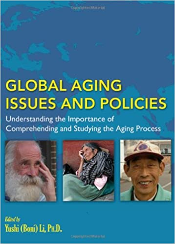 Lærebøker til gratis nedlasting Global Aging Issues and Policies: Understanding the Importance of Comprehending and Studying the Aging Process (Norsk litteratur) PDF PDB 0398088667