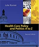 Health Care Policy and Politics A to Z, Rovner, Julie, 1568028520