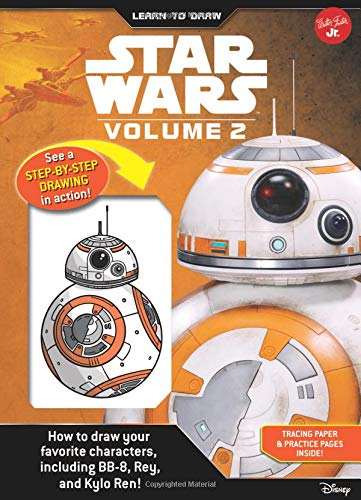 (Learn to Draw Star Wars: Volume 2: How to draw your favorite characters, including BB-8, Rey, and Kylo Ren! (Licensed Learn to Draw))
