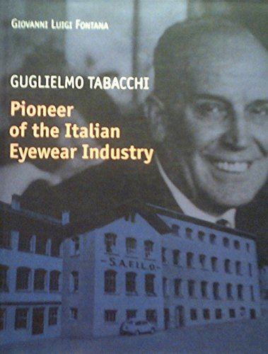 Guglielmo Tabacchi: Pioneer of the Italian Eyewear Industry