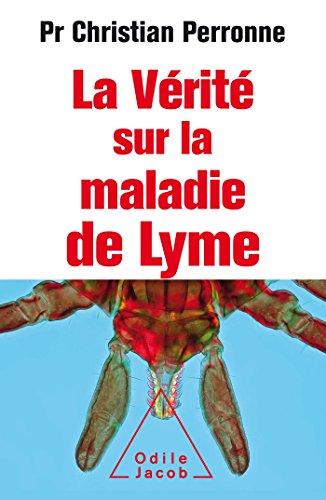 la vérité sur la maladie de lyme french edition