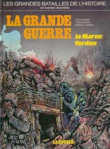 La Grande Guerre: La Marne, Verdun (Les Grandes batailles de l'histoire en bandes dessinées) (French Edition)