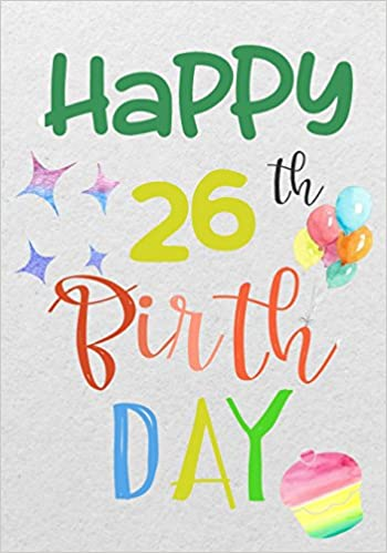 Happy 26th Birthday Keepsake Journal Notebook For Best Wishes Messages Doodling Paperback June 3 2017