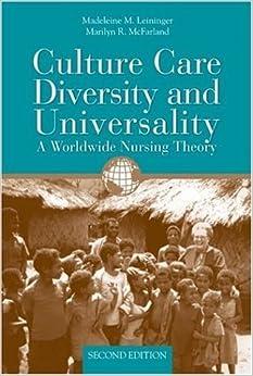 Culture Care Diversity & Universality by Leininger, Madeleine M., McFarland, Marilyn. (Jones & Bartlett Pub,2005) 2ND EDITION
