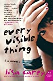 Every Visible Thing, Lisa Carey, 0060937424
