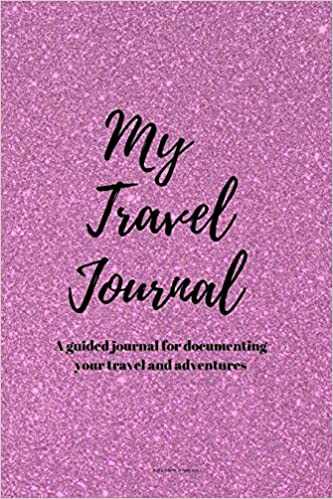 MY TRAVEL JOURNAL A Creative and Inspirational Pink glitter