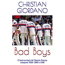 Bad Boys: Il back-to-back dei Detroit Pistons campioni NBA 1989 e 1990 (Hoops Memories) (Italian Edition)