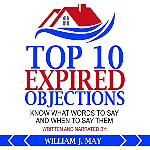 Top 10 Expired Objections: Know What Words to Say and When to Say Them Audiobook