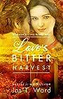 Love's Bitter Harvest: Romance - The Ward Way