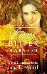 Love's Bitter Harvest: Romance - The Ward Way (The MCall Farm Series Book 1)