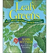 [ LEAFY GREENS: AN A-TO-Z GUIDE TO 30 TYPES OF GREENS PLUS MORE THAN 120 DELICIOUS RECIPES ] Leafy Greens: An A-To-Z Guide to 30 Types of Greens Plus More Than 120 Delicious Recipes By Bittman, Mark ( Author ) Mar-2012 [ Paperback ]